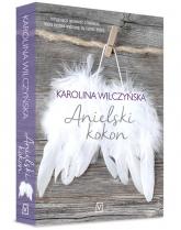 Anielski kokon - Karolina Wilczyńska | mała okładka