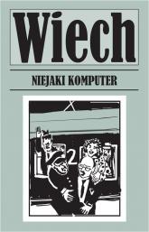 Niejaki komputer - Wiech Stefan Wiechecki | mała okładka