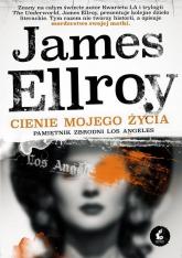 Cienie mojego życia Pamiętnik zbrodni Los Angeles - James Ellroy | mała okładka