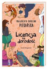 Licencja na dorosłość - Piekarska Małgorzata Karolina | mała okładka