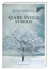 Szare śniegi Syberii - Ruta Sepetys | mała okładka