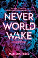 Neverworld Wake - Marisha Pessl | mała okładka