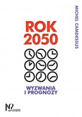 Rok 2050 Wyzwania i prognozy - Michel Camdessus | mała okładka