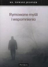 Rymowane myśli i wspomnienia - Tomasz Jelonek | mała okładka