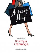 Marketing Mody Strategia i promocja - Harriet Posner | mała okładka