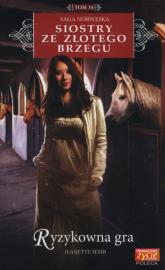 Siostry ze Złotego Brzegu Tom 34 Ryzykowna gra - Jeanette Semb | mała okładka