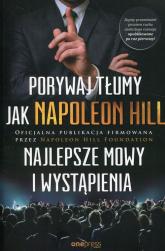 Porywaj tłumy jak Napoleon Hill Najlepsze mowy i wystąpienia - Hill Napoleon | mała okładka