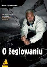 O żeglowaniu - Robin Knox-Johnston | mała okładka