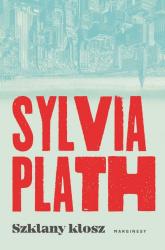 Szklany klosz - Sylvia Plath | mała okładka