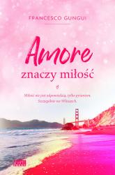 Amore znaczy miłość - Franceso Gungui | mała okładka
