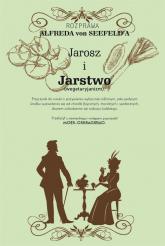 Jarosz i jarstwo Przyczynki do nauki o pożywieniu wyłącznie roślinnym - Alfred Seefeld   mała okładka