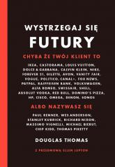 Wystrzegaj się Futury - Douglas Thomas | mała okładka