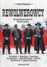 Rewolwerowcy Najsłynniejsze strzelaniny Dzikiego Zachodu - James Reasoner | mała okładka