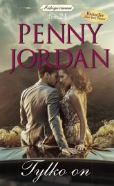 Mistrzyni romansu Tom 24 Tylko on - Penny Jordan | mała okładka