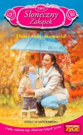Słoneczny Zakątek Tom 12 Dam radę, mamusiu! - Patricia Vandenberg | mała okładka
