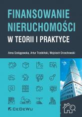 Finansowanie nieruchomości w teorii i praktyce - Szelągowska Anna, Trzebiński Artur A., Orzech | mała okładka