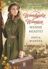 Wendyjska Winnica Winne miasto - Zofia Mąkosa | mała okładka
