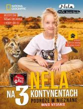 Nela na 3 kontynentach. Podróże w nieznane - Mała Reporterka Nela | mała okładka