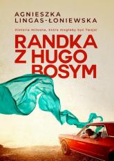 Randka z Hugo Bosym - Agnieszka Lingas-Łoniewska | mała okładka