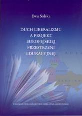 Duch liberalizmu a projekt europejskiej przestrzeni edukacyjnej - Ewa Solska | mała okładka