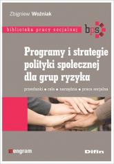 Programy i strategie polityki społecznej dla grup ryzyka - Zbigniew Woźniak | mała okładka