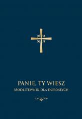 Panie, Ty wiesz. Modlitewnik dla dorosłych - Jerzy Stranz | mała okładka