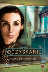 Odzyskanie - Anna Robak-Reczek | mała okładka