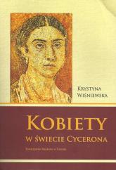 Kobiety w świecie Cycerona - Krystyna Wiśniewska   mała okładka