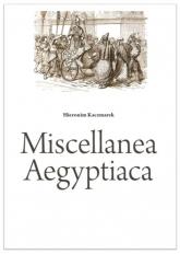 Miscellanea Aegyptiaca - Hieronim Kaczmarek | mała okładka