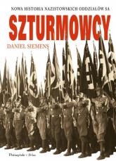 Szturmowcy Nowa historia nazistowskich oddziałów S.A. - Daniel Siemens | mała okładka