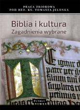 Biblia i Kultura Zagadnienia wybrane - Tomasz Jelonek | mała okładka