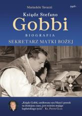 Ksiądz Stefano Gobbi Sekretarz Matki Bożej - Mariadele Tavazzi | mała okładka
