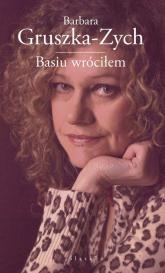 Basiu wróciłem - Barbara Gruszka-Zych | mała okładka