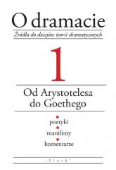 O dramacie Tom 1 Od Arystotelesa do Goethego - Eleonora Udalska | mała okładka