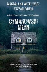 Cymanowski Młyn - Witkiewicz Magdalena, Darda Stefan | mała okładka