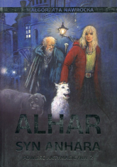 Alhar syn Anhara Powieść antymagiczna 2 - Małgorzata Nawrocka | mała okładka