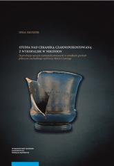 Studia nad ceramiką czarnopokostowaną z wykopalisk w Nikonion - Inga Głuszek | mała okładka