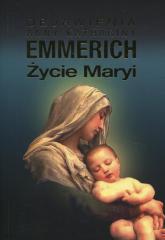 Życie Maryi Objawienia Anny Kathariny Emmerich - Emmerich Anna Katharina | mała okładka