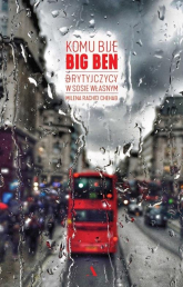 Komu bije Big Ben Brytyjczycy w sosie własnym - Rachid Chehab Milena | mała okładka