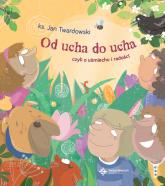 Od ucha do ucha, czyli o uśmiechu i radości - Jan Twardowski | mała okładka
