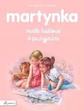 Martynka. Małe historie o przyjaźni - Gilbert Delahaye | mała okładka