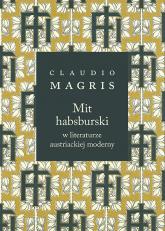 Mit habsburski w literaturze austriackiej moderny - Claudio Magris   mała okładka