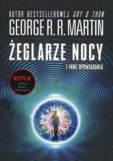 Żeglarze nocy i inne opowiadania - Martin George R.R. | mała okładka