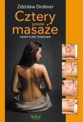 Cztery proste masaże Praktyczny poradnik - Zdzisław Drobner | mała okładka