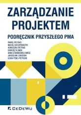 Zarządzanie projektem Podręcznik przyszłego Pma - Pietras Paweł, Szczepańczyk Maciej, Pietras Agnieszka | mała okładka