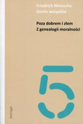 Dzieła wszystkie Tom  5 Poza dobrem i złem Z genealogii moralności - Friedrich Nietzsche   mała okładka