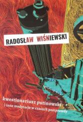 Kwestionariusz putinowski i inne medytacje w czasach postprawdy - Radosław Wiśniewski   mała okładka