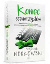 Koniec scenarzystów - Wojciech Nerkowski | mała okładka