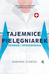 Tajemnice pielęgniarek Prawda i uprzedzenia - Marianna Fijewska | mała okładka