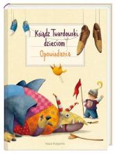 Ksiądz Twardowski dzieciom Opowiadania - Twardowski Jan | mała okładka